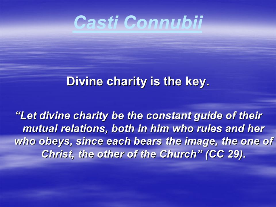 Divine charity is the key.