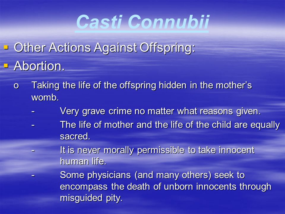 Casti Connubii Other Actions Against Offspring: Abortion.