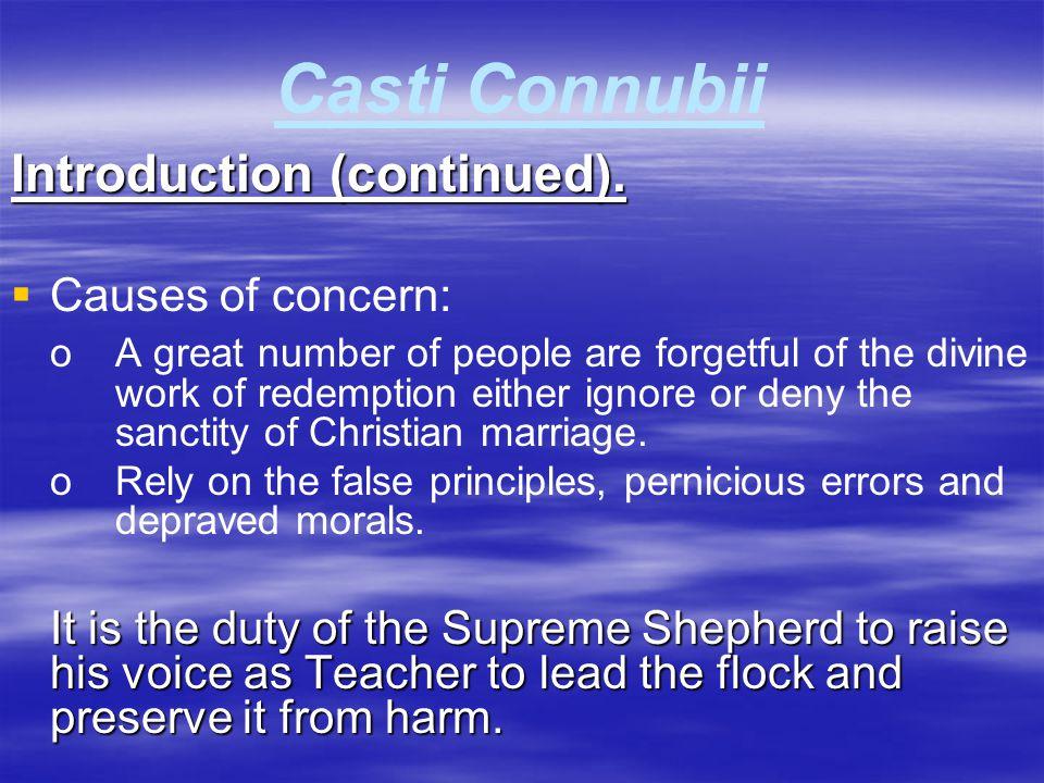 Casti Connubii Introduction (continued). Causes of concern: