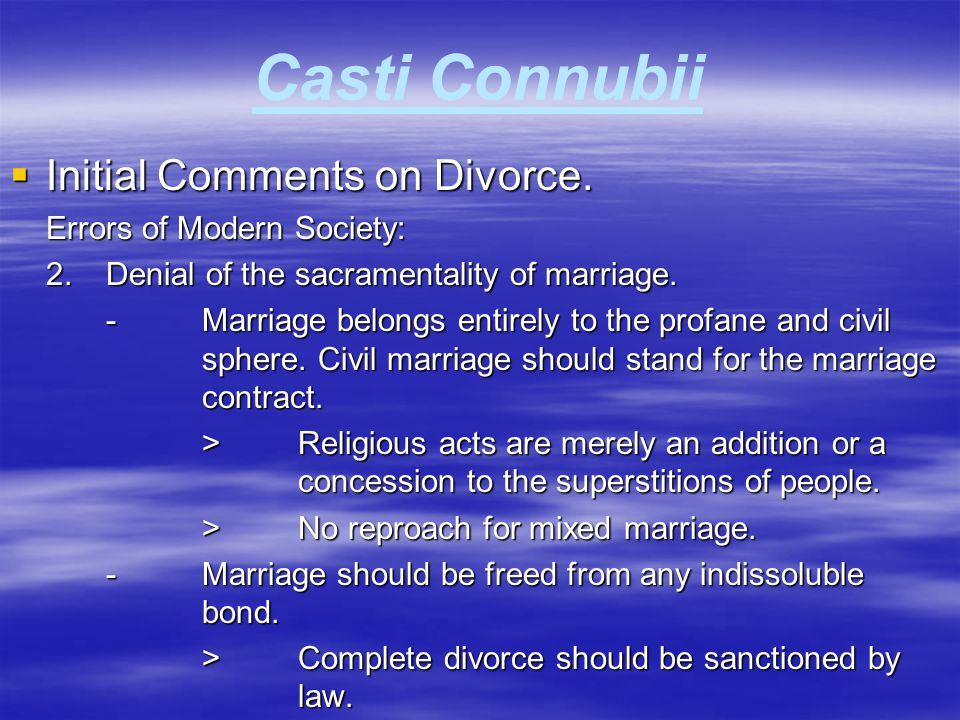 Casti Connubii Initial Comments on Divorce. Errors of Modern Society: