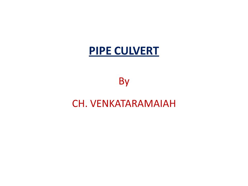 PIPE CULVERT By CH. VENKATARAMAIAH