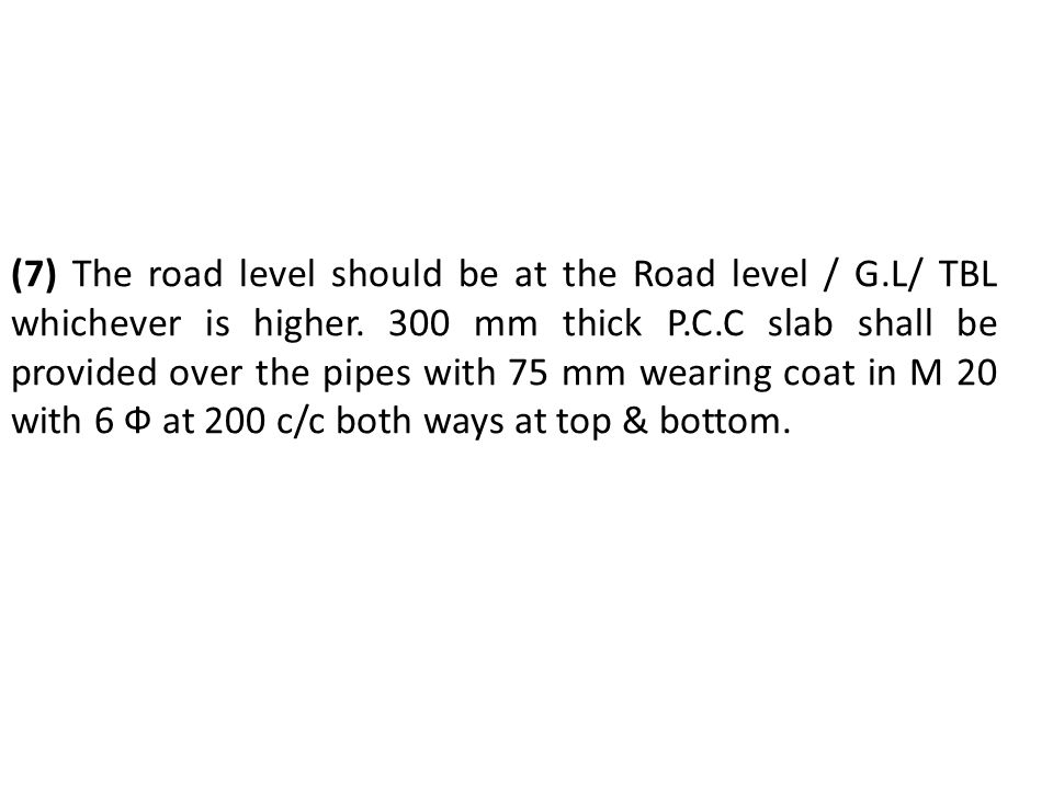 (7) The road level should be at the Road level / G