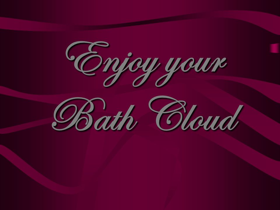 Enjoy your Bath Cloud
