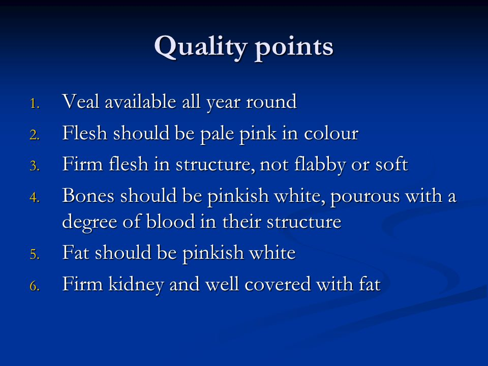 Quality points Veal available all year round