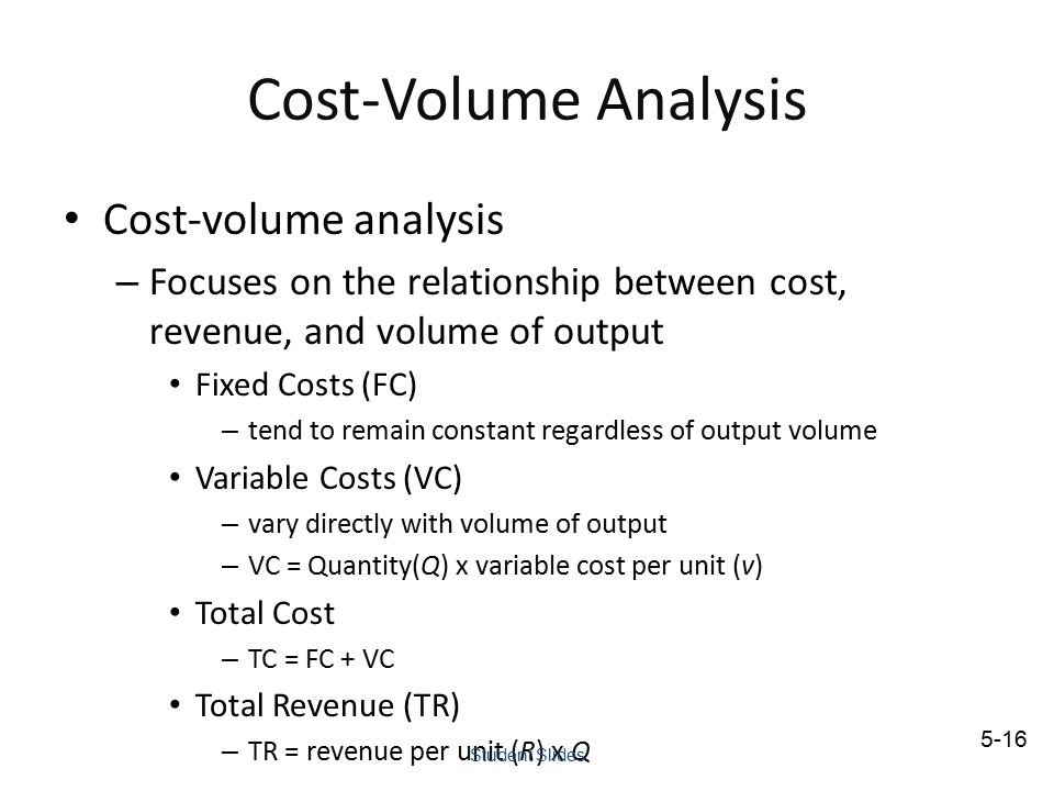 Cost-Volume Analysis Cost-volume analysis