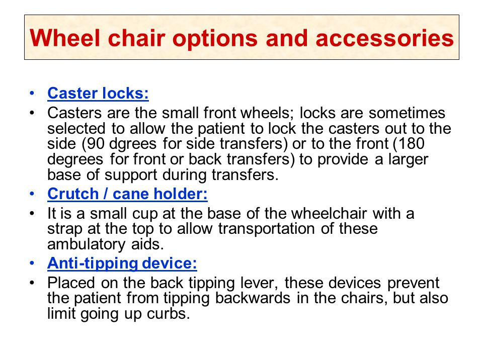 Wheel chair options and accessories