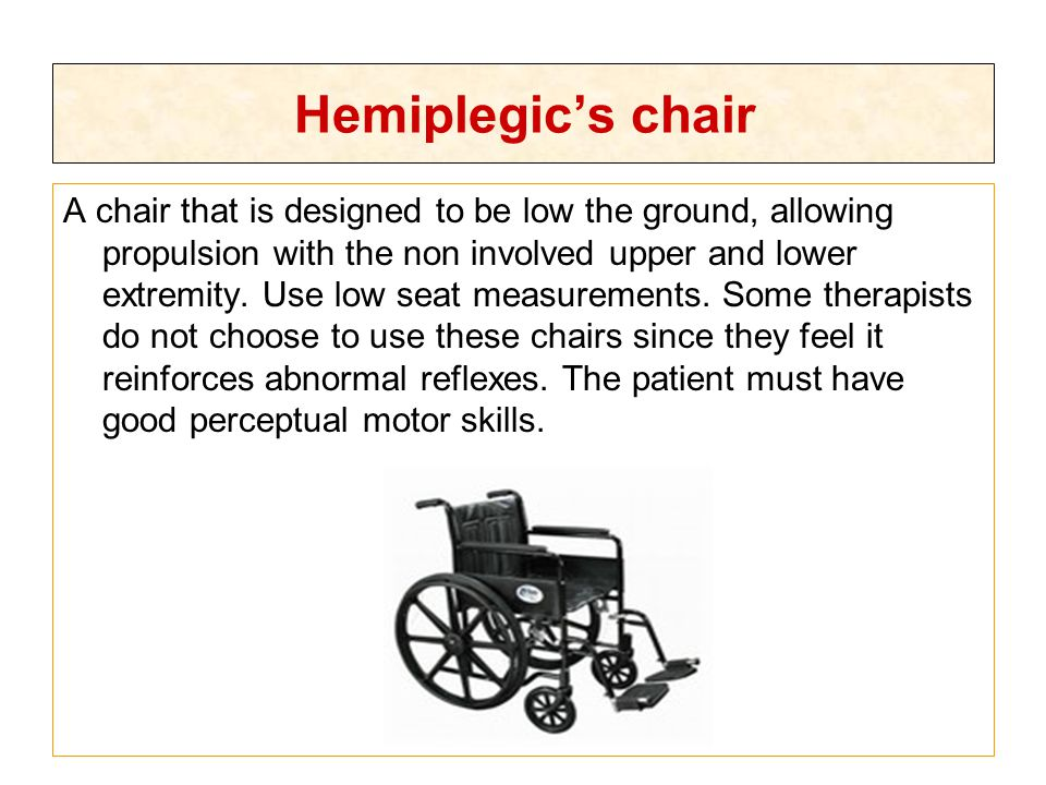 Hemiplegic's chair