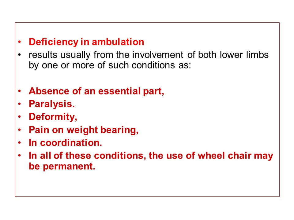 Deficiency in ambulation