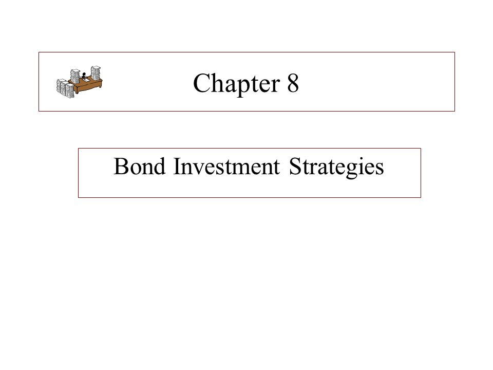 Bond Investment Strategies
