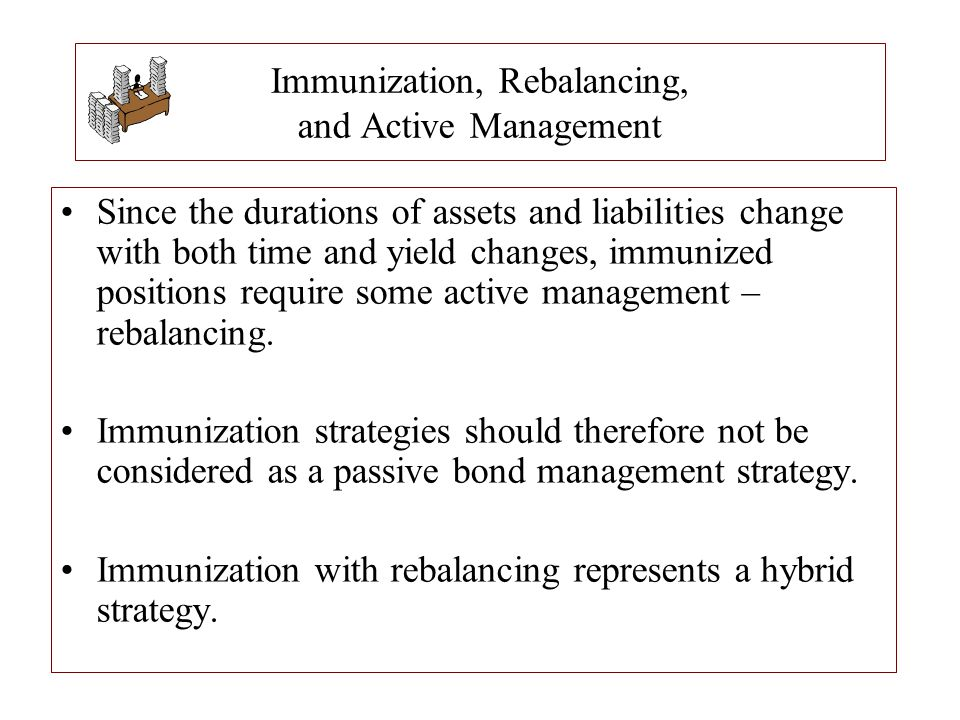 Immunization, Rebalancing, and Active Management