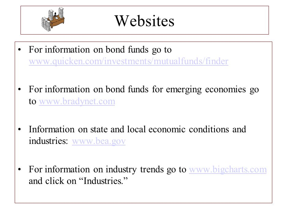 Websites For information on bond funds go to www.quicken.com/investments/mutualfunds/finder.