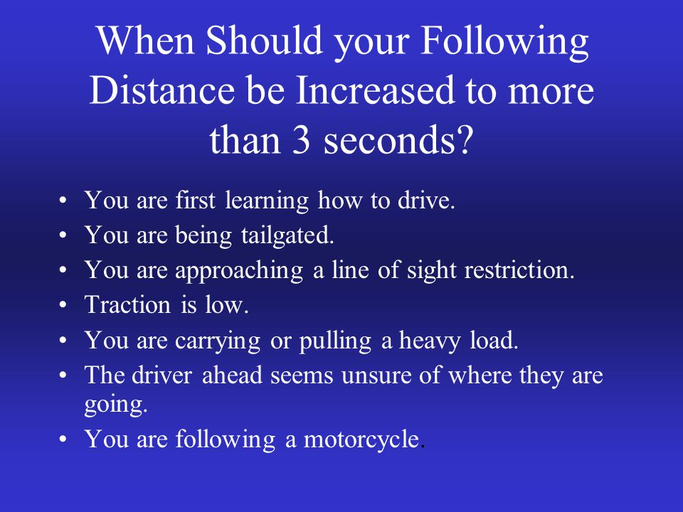 When Should your Following Distance be Increased to more than 3 seconds