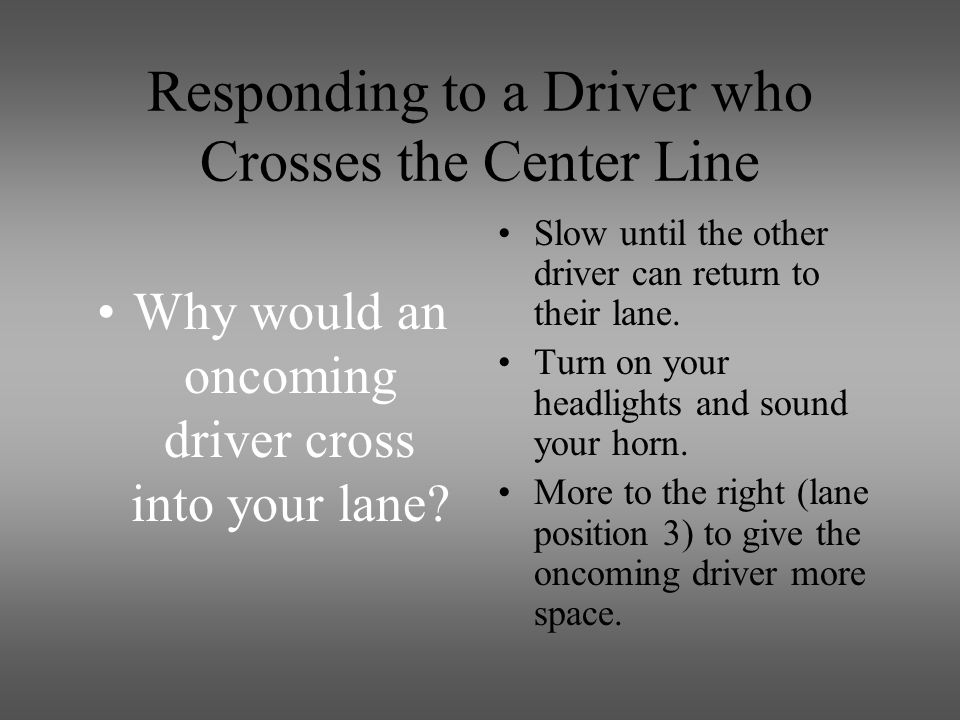 Responding to a Driver who Crosses the Center Line