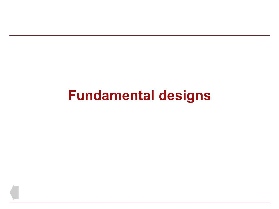 Fundamental designs