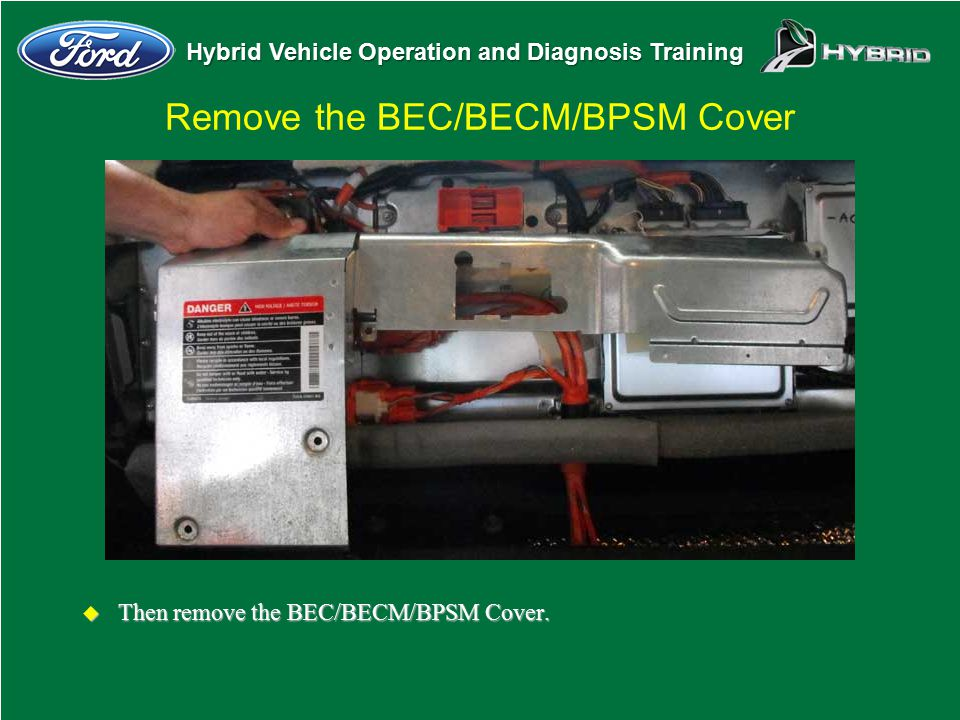 Remove the BEC/BECM/BPSM Cover