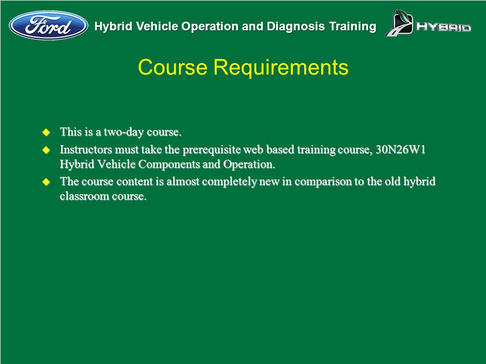Course Requirements This is a two-day course.