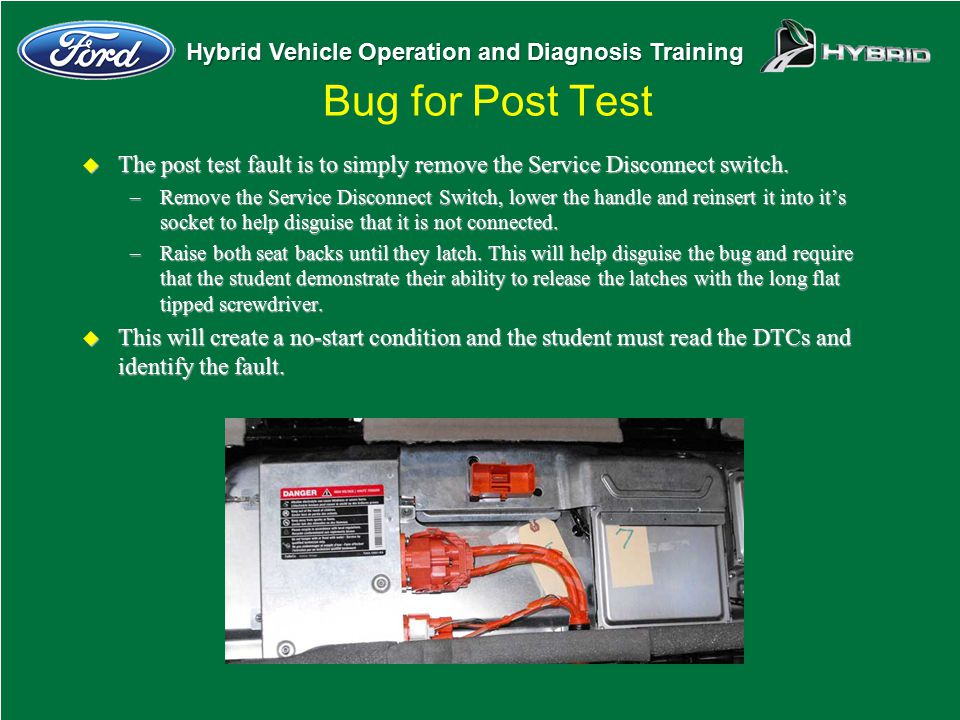 Bug for Post Test The post test fault is to simply remove the Service Disconnect switch.