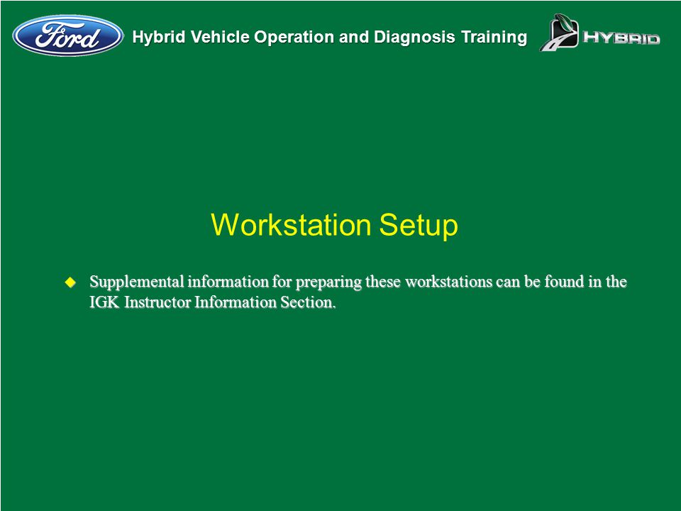 Workstation Setup Supplemental information for preparing these workstations can be found in the IGK Instructor Information Section.