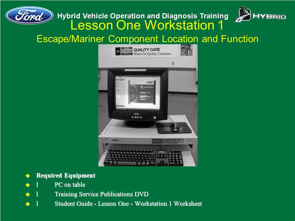 Lesson One Workstation 1 Escape/Mariner Component Location and Function