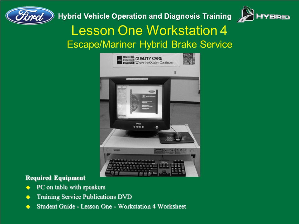 Lesson One Workstation 4 Escape/Mariner Hybrid Brake Service