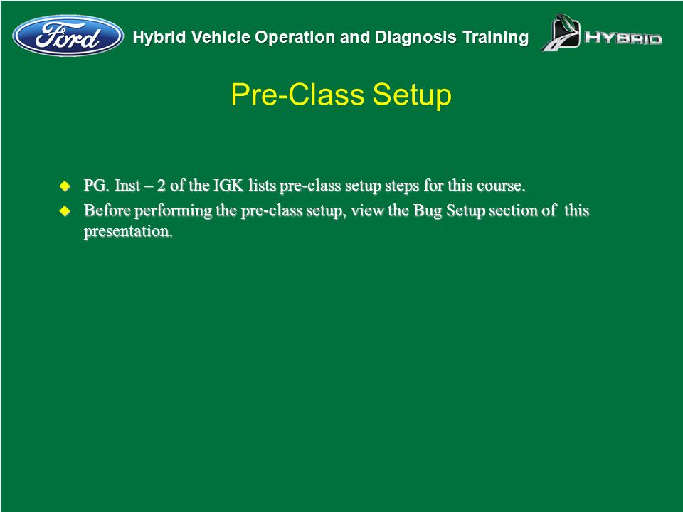 Pre-Class Setup PG. Inst – 2 of the IGK lists pre-class setup steps for this course.