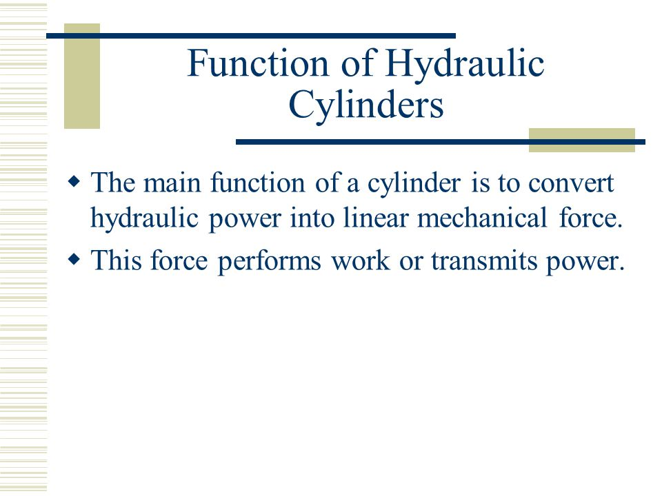 Function of Hydraulic Cylinders