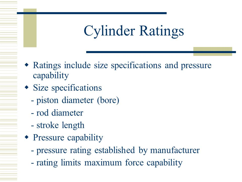 Cylinder Ratings Ratings include size specifications and pressure capability. Size specifications.