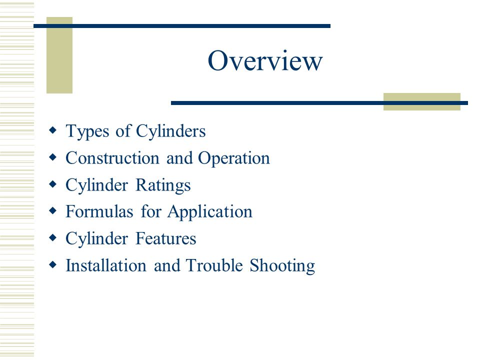 Overview Types of Cylinders Construction and Operation