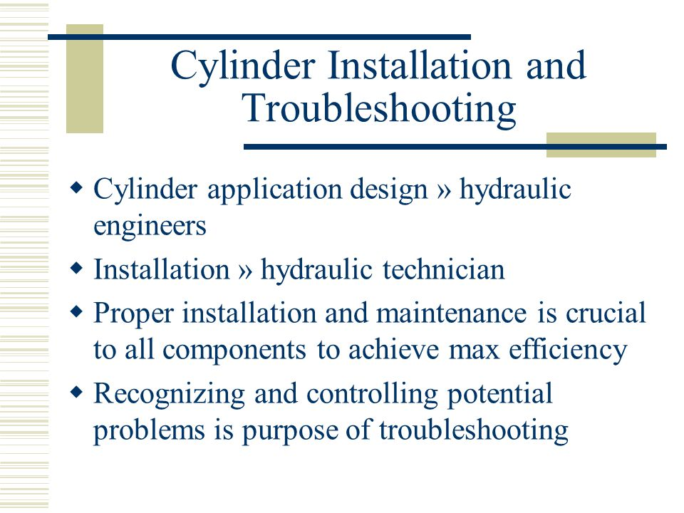 Cylinder Installation and Troubleshooting