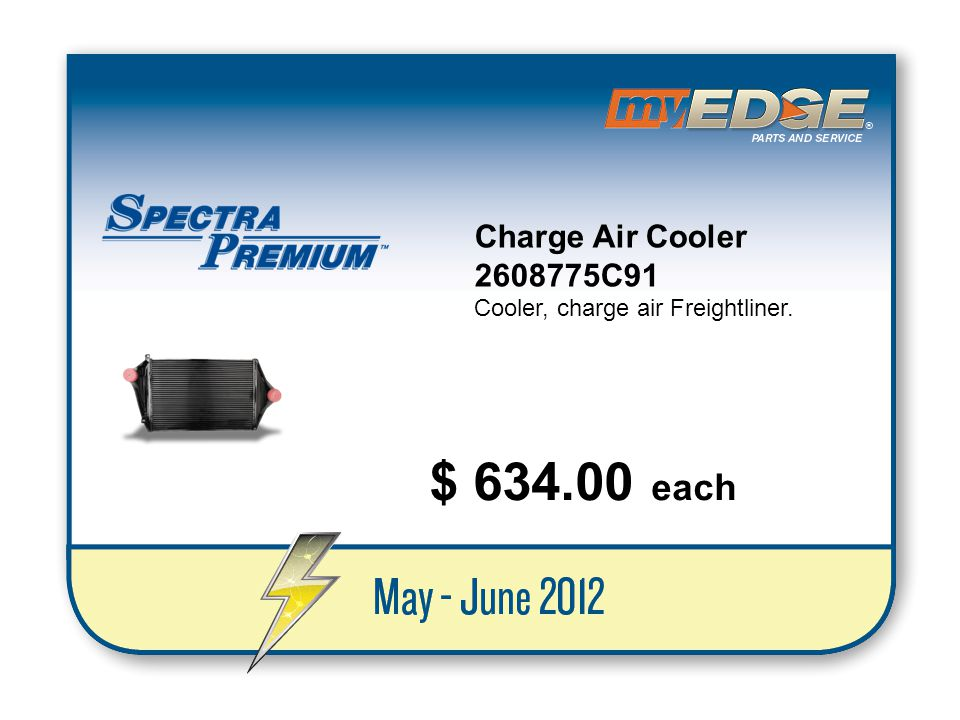 $ 634.00 each Charge Air Cooler 2608775C91