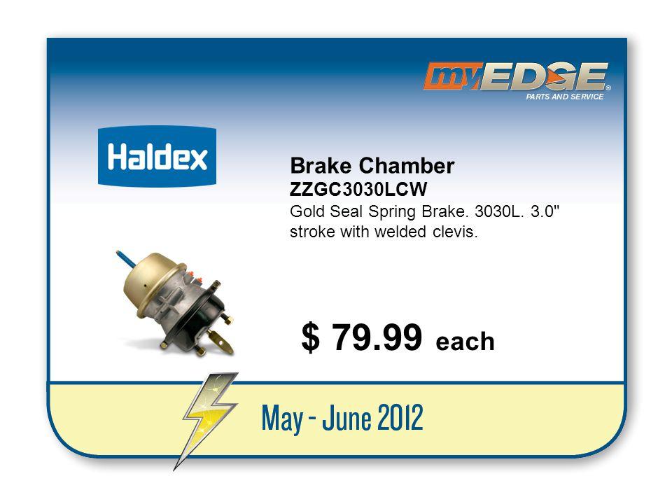 $ 79.99 each Brake Chamber ZZGC3030LCW