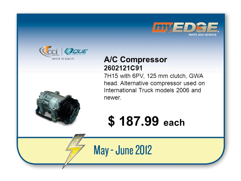 A/C Compressor 2602121C91. 7H15 with 6PV, 125 mm clutch, GWA head. Alternative compressor used on International Truck models 2006 and newer.