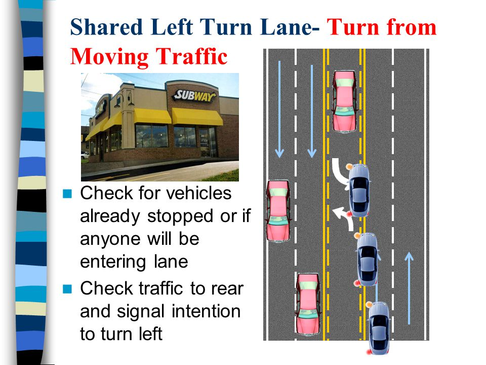Shared Left Turn Lane- Turn from Moving Traffic