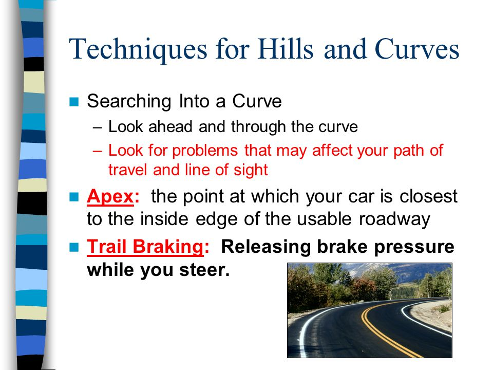 Techniques for Hills and Curves