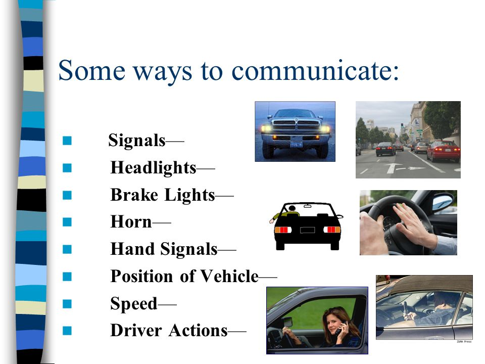 Some ways to communicate: