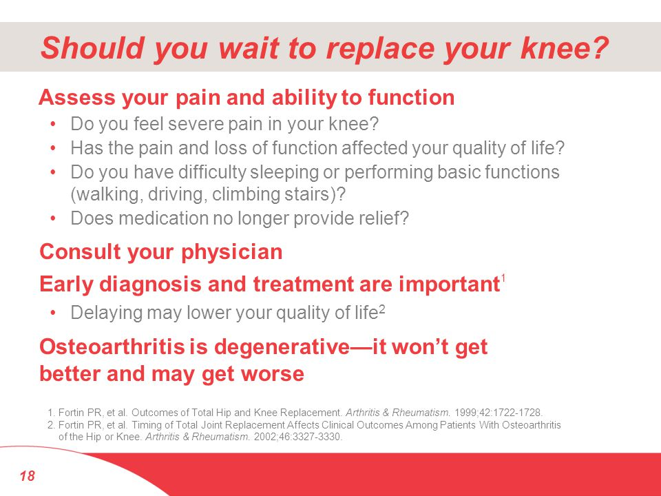 Should you wait to replace your knee