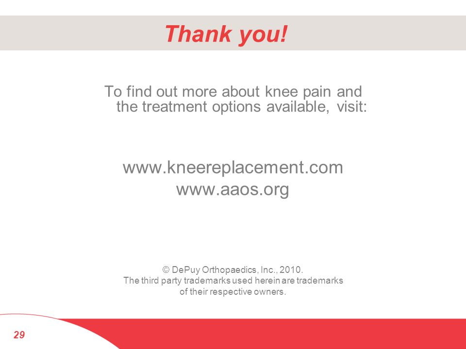 Thank you! www.kneereplacement.com www.aaos.org