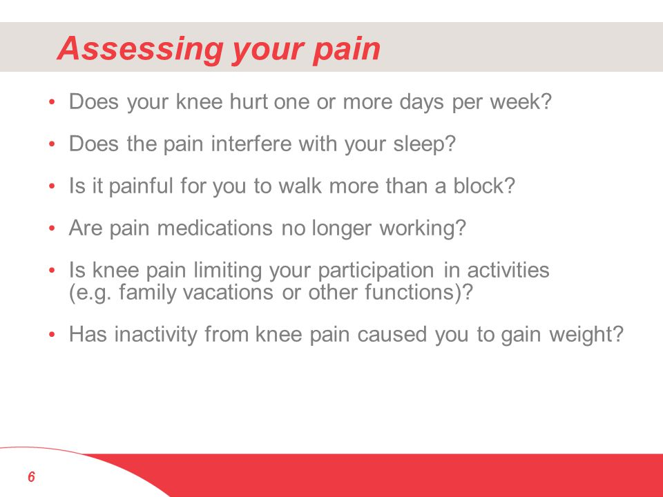 Assessing your pain Does your knee hurt one or more days per week