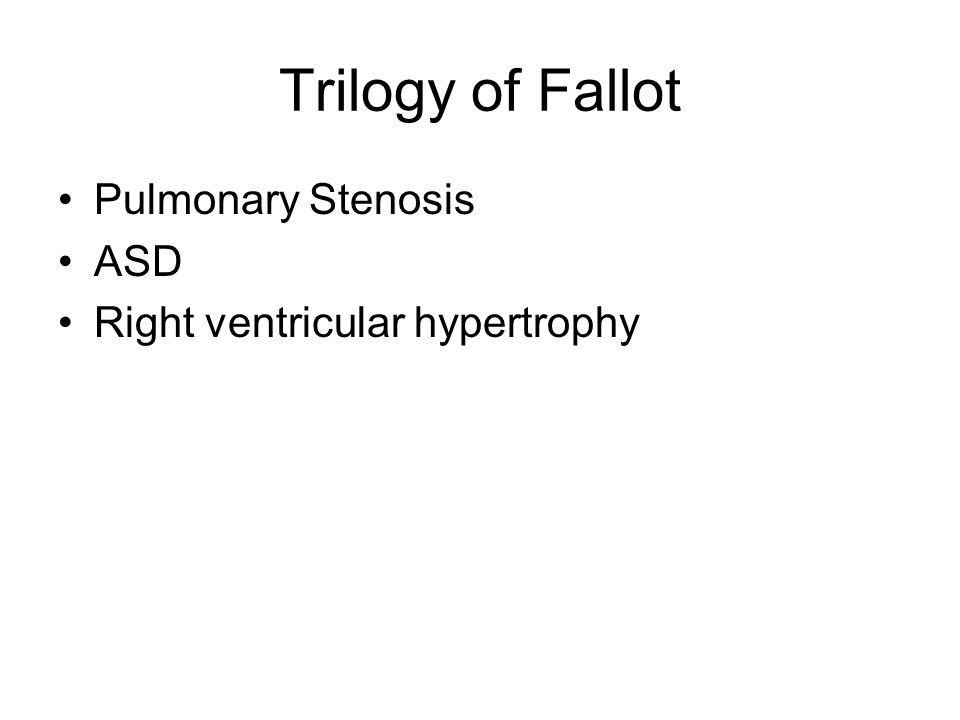 Trilogy of Fallot Pulmonary Stenosis ASD Right ventricular hypertrophy