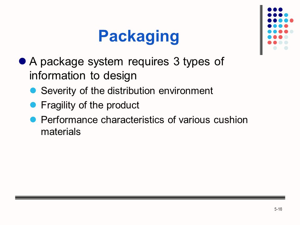 Packaging A package system requires 3 types of information to design