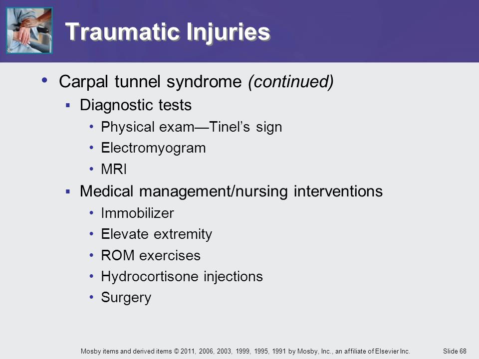 Traumatic Injuries Carpal tunnel syndrome (continued) Diagnostic tests