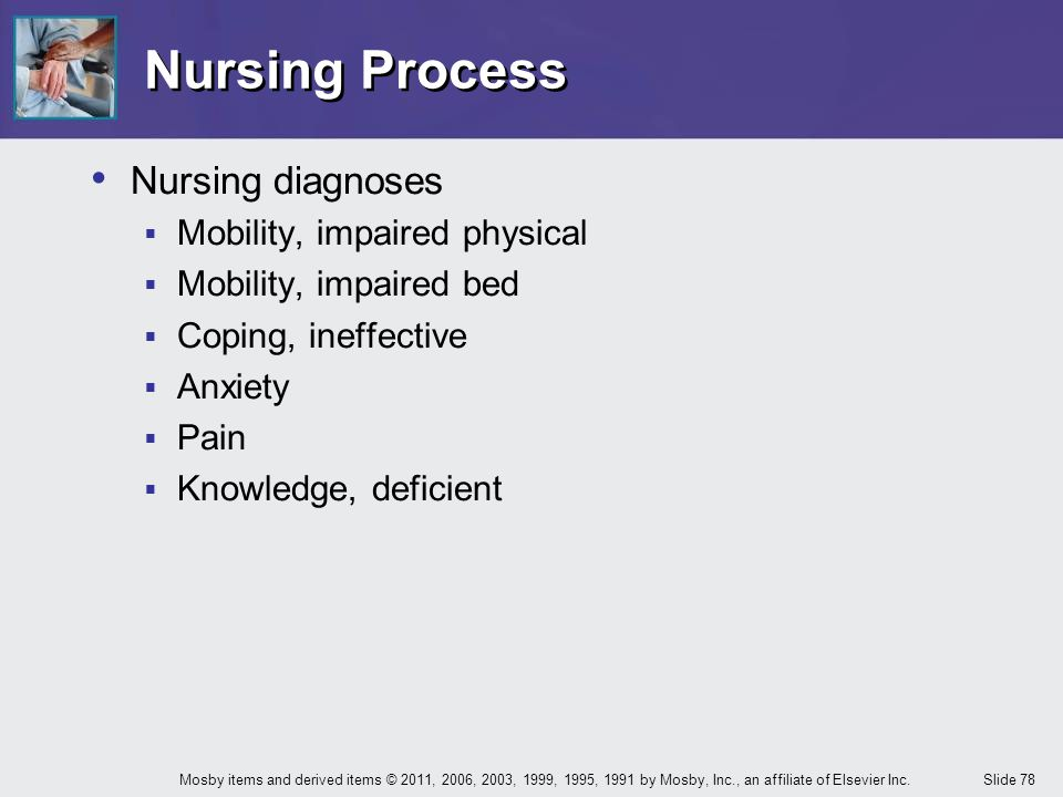 Nursing Process Nursing diagnoses Mobility, impaired physical