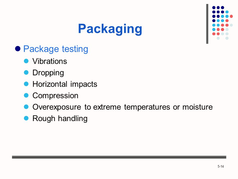 Packaging Package testing Vibrations Dropping Horizontal impacts