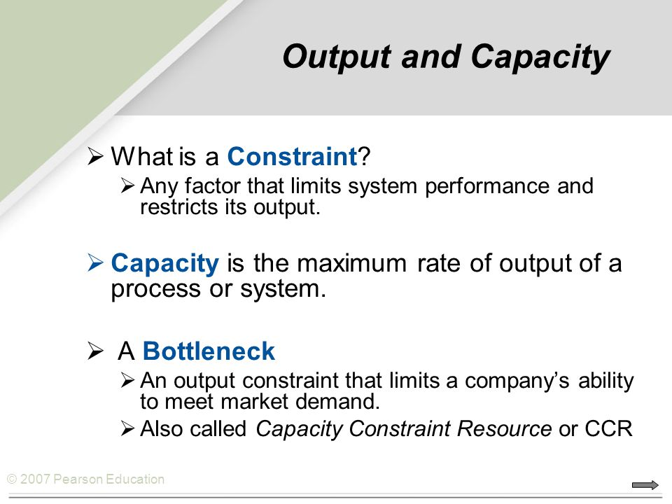 Output and Capacity What is a Constraint