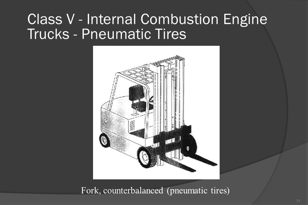 Class V - Internal Combustion Engine Trucks - Pneumatic Tires