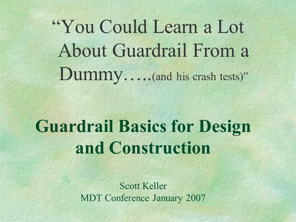 You Could Learn a Lot About Guardrail From a Dummy…