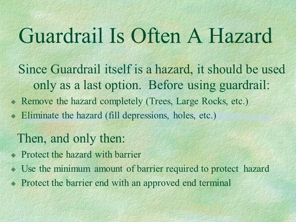 Guardrail Is Often A Hazard