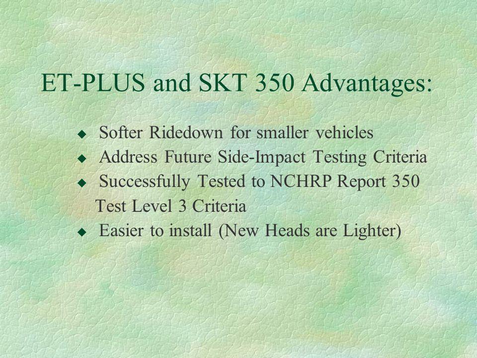 ET-PLUS and SKT 350 Advantages: