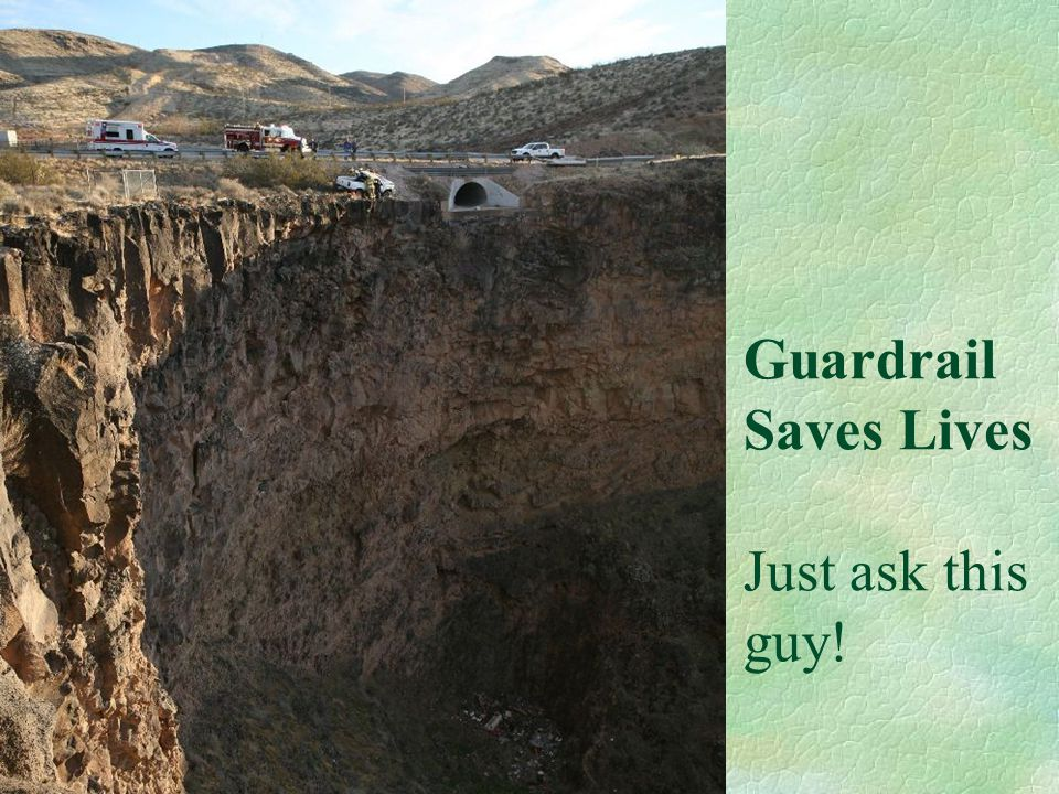 Guardrail Saves Lives Just ask this guy!