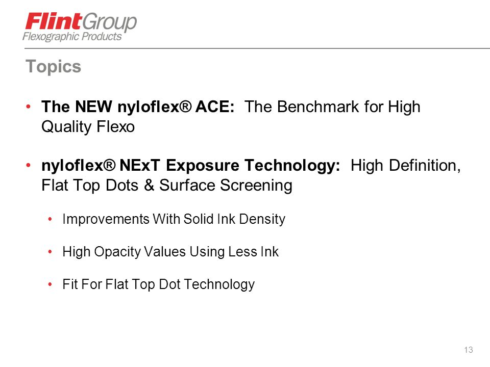 Topics The NEW nyloflex® ACE: The Benchmark for High Quality Flexo